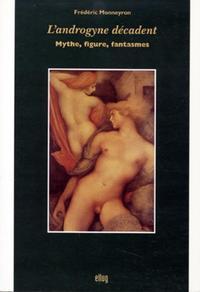 L'ANDROGYNE DECADENT - MYTHE, FIGURE, FANTASMES