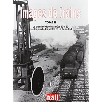 IMAGES DE TRAINS T02 ANNEES 20-30