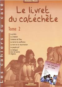 CAHIERS DU CATE - LE LIVRET DU CATECHETE - TOME 2