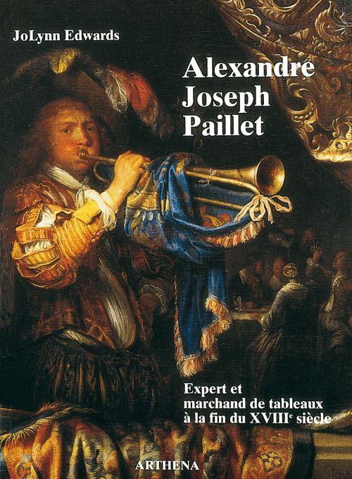 ALEXANDRE-JOSEPH PAILLET, EXPERT ET MARCHAND DE TABLEAUX