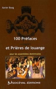100 PREFACES ET PRIERES DE LOUANGE POUR LES ASSEMBLEES DOMINICALES