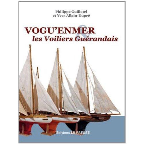 VOGU'ENMER : LES VOILIERS GUERANDAIS