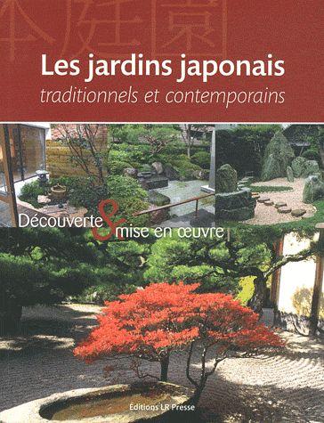 LES JARDINS JAPONAIS TRADITIONNELS ET CONTEMPORAINS : DECOUVERTE & MISE EN OEUVRE