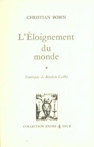 L'ELOIGNEMENT DU MONDE