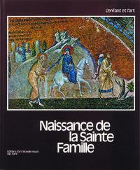 NAISSANCE DE LA SAINTE FAMILLE