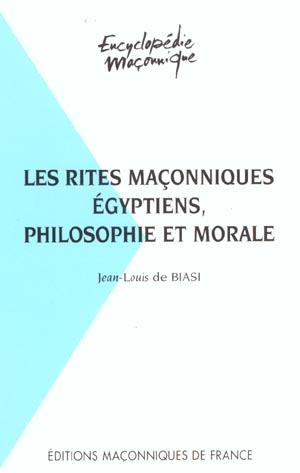 LES RITES MACONNIQUES EGYPTIENS PHILOSOPHIE ET MORALE