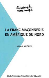 LA FRANC-MACONNERIE EN AMERIQUE DU NORD