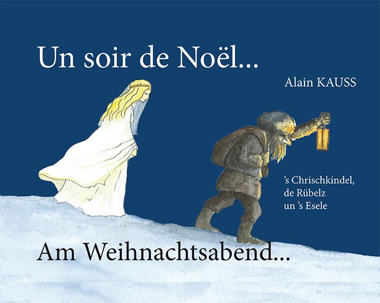 UN SOIR DE NOEL - AM WEIHNACHTSABEND - 'S CHRISCHKINDEL, DE RUPELS UN'S ESELE