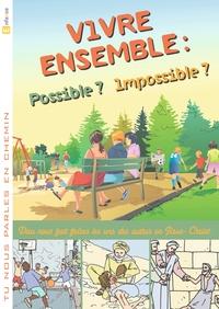 VIVRE ENSEMBLE : POSSIBLE ? IMPOSSIBLE ? (LIVRET ENFANT) 1