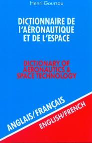 DICTIONNAIRE DE L'AERONAUTIQUE ET DE L'ESPACE - ANGL/FR - NOUVELLE EDITION - VOL1
