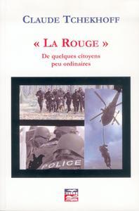 """""""LA ROUGE"""" DE QUELQUES CITOYENS PEU ORDINAIRES"""