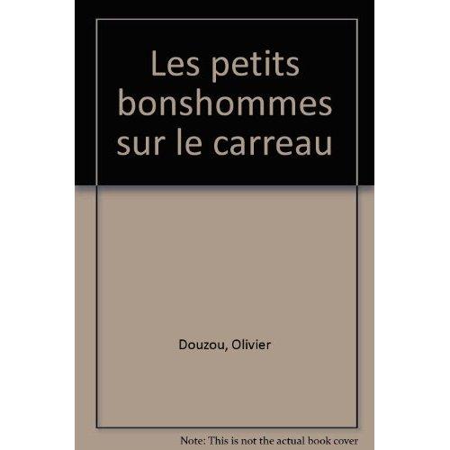 PETITS BONSHOMMES SUR LE CARREAU (RELIE) (LES)