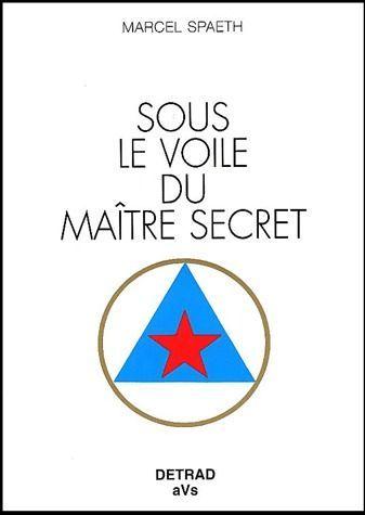 SOUS LE VOILE DU MAITRE SECRET