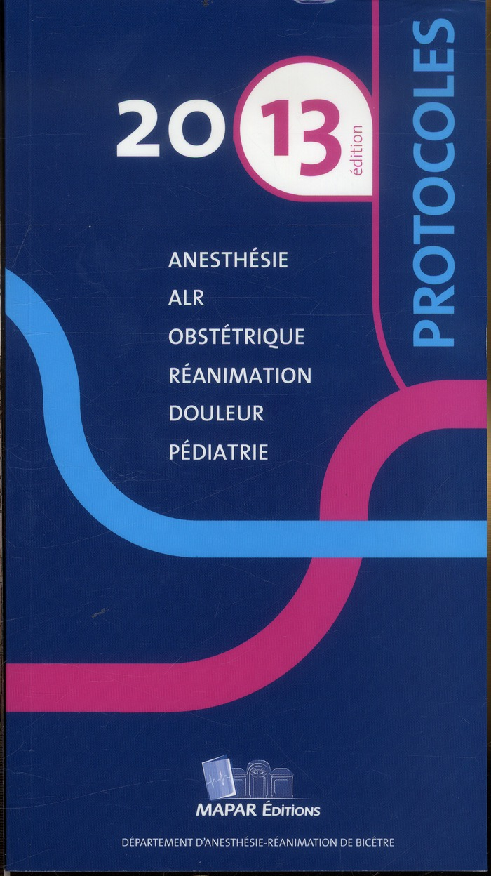 PROTOCOLES 2013 ANESTHESIE REANIMATION 12E ED