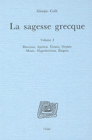 LA SAGESSE GRECQUE VOLUME I