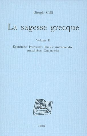 LA SAGESSE GRECQUE VOLUME II