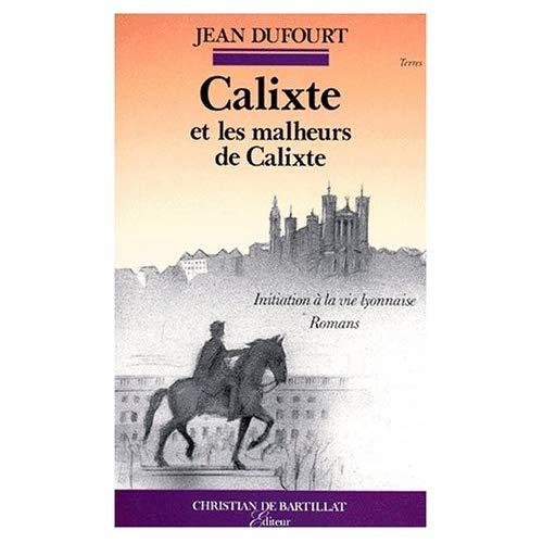 CALIXTE & MALHEURS DE CALIXTE