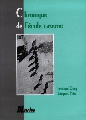 CHRONIQUE DE L'ECOLE CASERNE