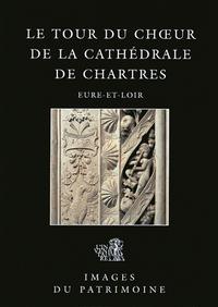 TOUR DU CHOEUR DE LA CATHEDRALE CHARTRES