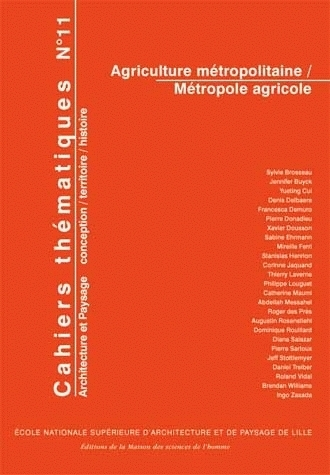 CAHIERS THEMATIQUES N 11. AGRICULTURE METROPOLITAINE / METROPOLE AGRI COLE