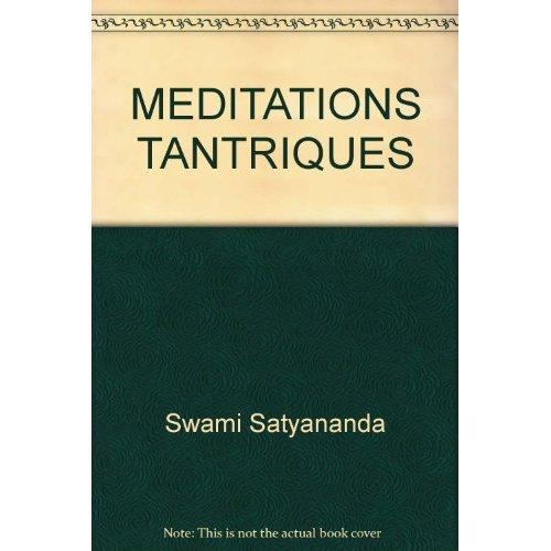 MEDITATIONS TANTRIQUES