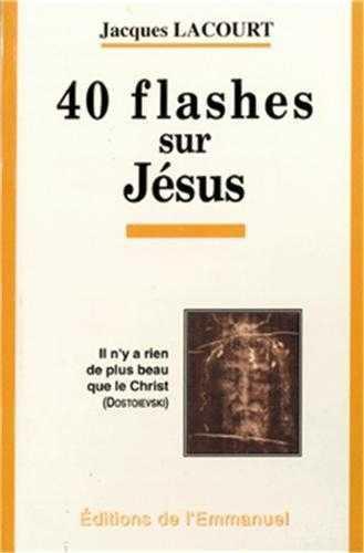 40 FLASHES SUR JESUS