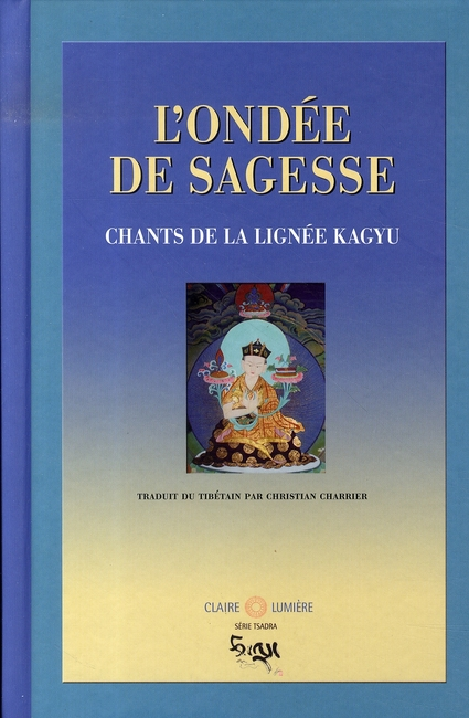 ONDEE DE SAGESSE - CHANTS DE LA LIGNEE KAGYU