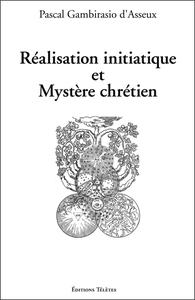 REALISATION INITIATIQUE ET MYSTERE CHRETIEN