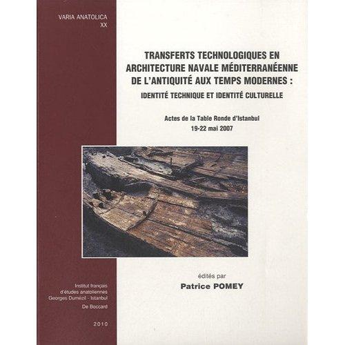 TRANSFERTS TECHNOLOGIQUES EN ARCHITECTURE NAVALE MEDITERRANEENNE DE L'ANTIQUITE AUX TEMPS MODERNES :