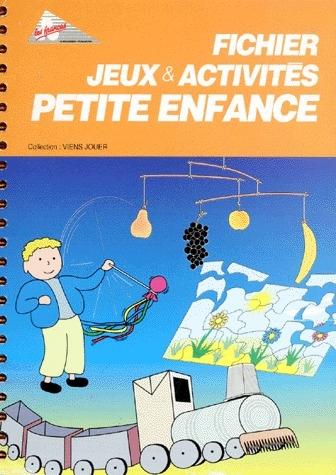 FICHIER JEUX & ACTIVITES PETITE ENFANCE