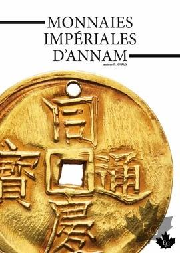 MONNAIES IMPERIALES D'ANNAM