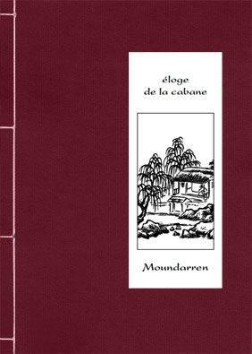 ELOGE DE LA CABANE-POEMES & ILLUSTRATIONS