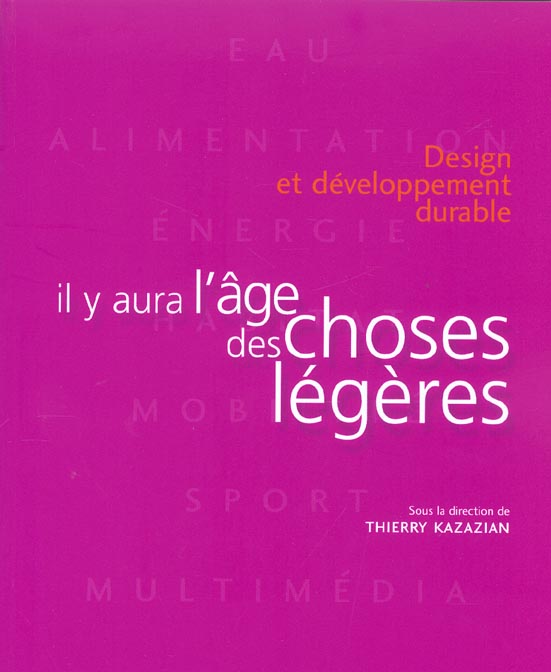 IL Y AURA L'AGE DES CHOSES LEGERES - DESIGN ET DEVELOPPEMENT DURABLE