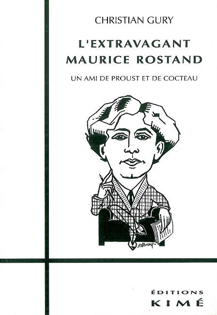 L' EXTRAVAGANT MAURICE ROSTAND