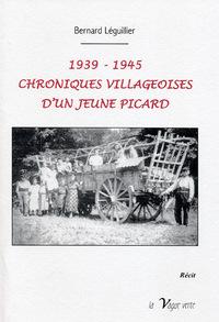 1939-1945, CHRONIQUES VILLAGEOISES D'UN JEUNE PICARD