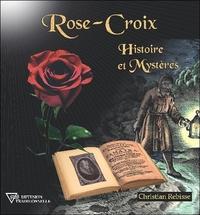 ROSE-CROIX - HISTOIRE ET MYSTERES