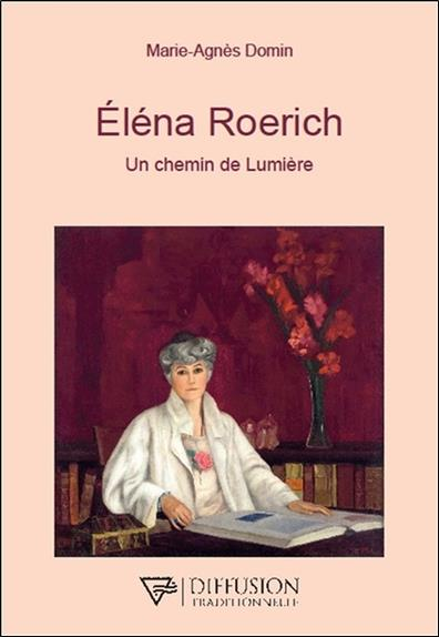 ELENA ROERICH - UN CHEMIN DE LUMIERE