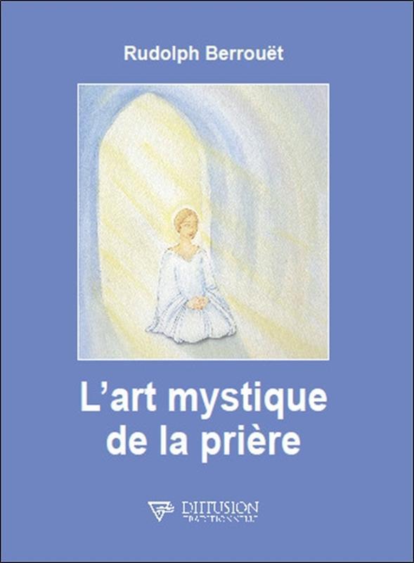 L'ART MYSTIQUE DE LA PRIERE