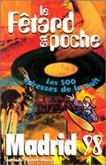 FETARD EN POCHE : MADRID 98 (LE) - - LES 500 ADRESSES DE LA NUIT