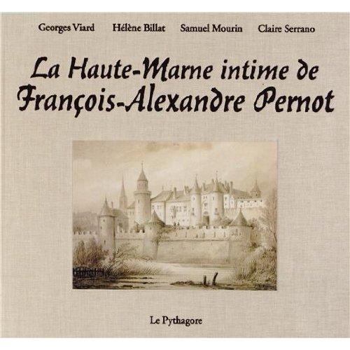 HAUTE-MARNE INTIME DE FRANCOIS-ALEXANDRE PERNOT (LA)