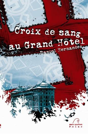 CROIX DE SANG AU GRAND HOTEL