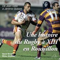 UNE HISTOIRE DU RUGBY A XIII EN ROUSSILLON