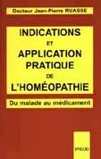 INDICATIONS ET APPLICATION PRATIQUES DE L'HOMEOPATHIE. LA MATIERE MEDICALE SIMPLE ET LE REPERTOIRE D