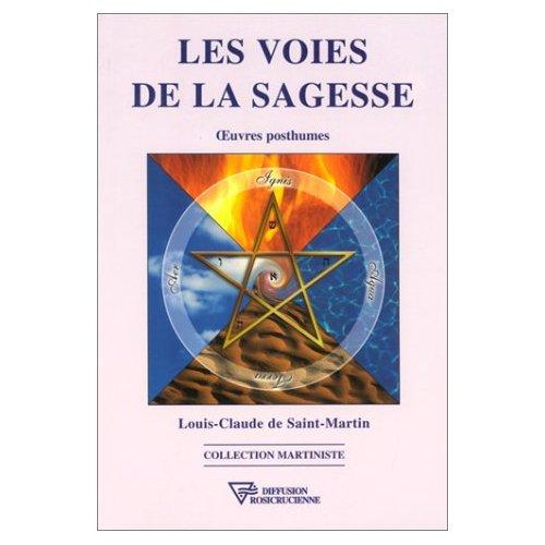 LES VOIES DE LA SAGESSE - OEUVRES POSTHUMES
