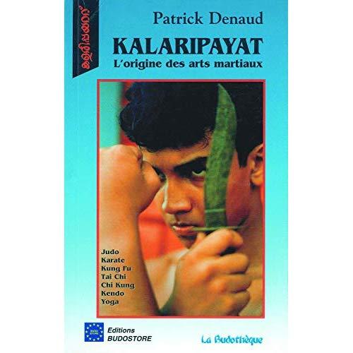 KALARIPAYAT, L'ORIGINE DES ARTS MARTIAUX