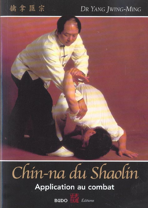 CHIN-NA DU SHAOLIN - APPLICATION AU COMBAT