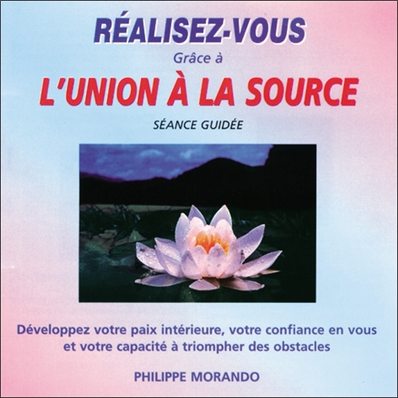 REALISEZ-VOUS GRACE A L'UNION A LA SOURCE - AUDIO