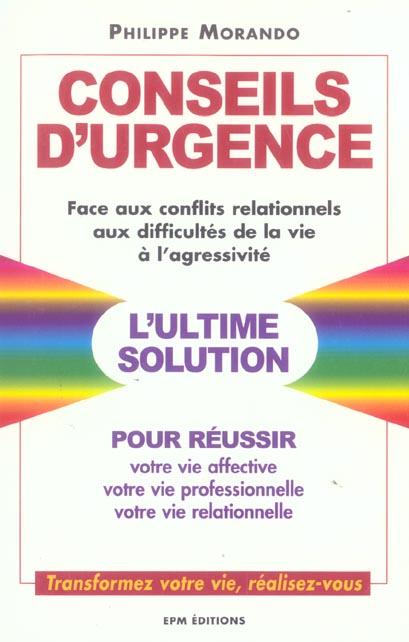 CONSEILS D'URGENCE FACE AUX CONFLITS RELATIONNELS, AUX DIFFICULTES DE LA VIE, A L'AGRESSIVITE