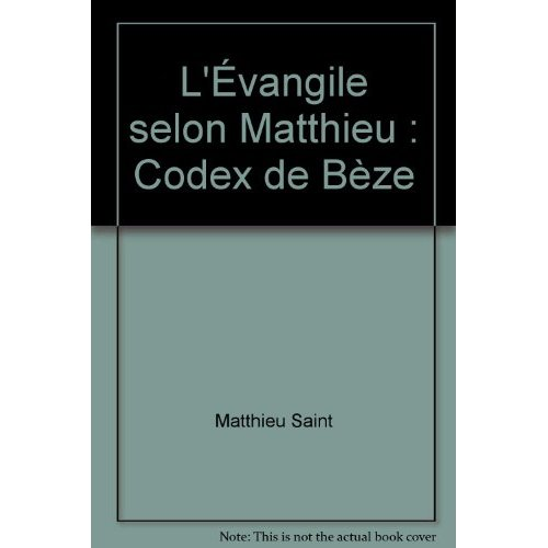 L' EVANGILE SELON MATTHIEU - CODEX DE BEZE