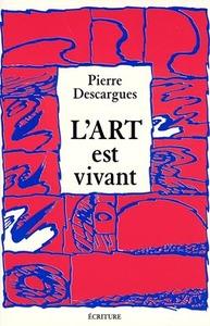 L'ART EST VIVANT